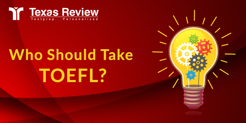 Who Should Take TOEFL