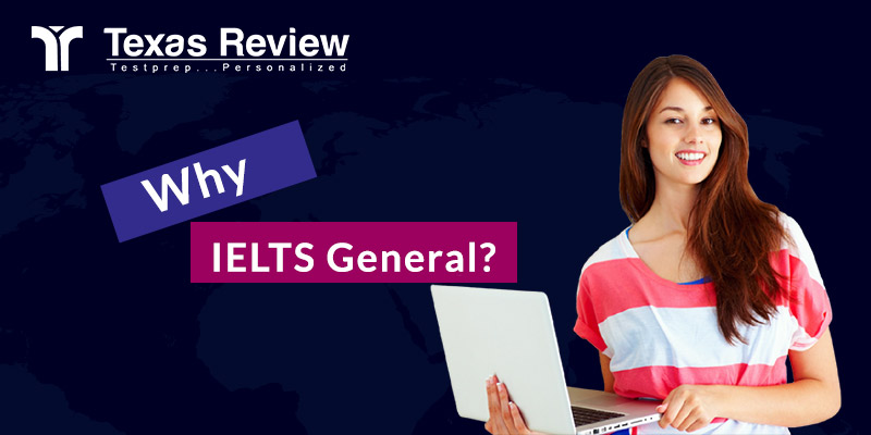 Why IELTS General
